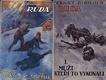 Ruda I-III (Muži, kteří to vykonali; Peklo ve sněhu; Hráči)