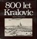 800 let Kralovic-: dějiny a současnost města