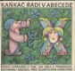 Kaňkáč řádí v abecedě - veselé vyprávění o tom, jak Ažka a Písmeňáček zachránili abecedu před zlomyslným Kaňkáčem
