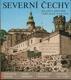 Severní Čechy : krajina, historie a umělecké památky