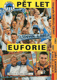 Pět let euforie (kniha o FC Slovan Liberec)