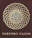 Habánská fajáns 1590-1730 - Královský letohrádek v Praze