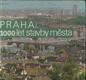 Praha - 1000 let stavby města