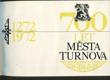 700 let města Turnova - 1272-1972
