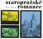 Staropražské romance : o tom, jak se žilo před sto lety