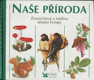 Naše příroda - živočichové a rostliny střední Evropy