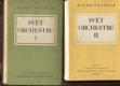Svět orchestru - průvodce tvorbou orchestrální. 1. díl, Klasikové a romantikové + 2. díl Čeští klasikové