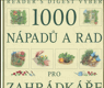 1000 nápadů a rad pro zahrádkáře