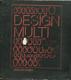 Design multi - všední den desingu - uměleckoprůmyslové muzeum v Praze, leden-duben 1980