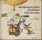 Jak balónem vylétá s Cvalíkem strýc do světa