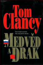 Clancy, Tom: Medvěd a drak, 2001