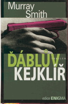 Smith, Murray: Ďáblův kejklíř : thriler, 1997