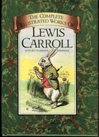 Carroll, Lewis: The Complete Illustrated Works of Lewis Carroll - With All 276 Original Drawnigs, 1984