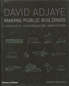 Adjaye, David: Making Public Buildings, 2006
