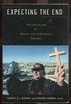 Newport, Kenneth G. C.: Expecting the End - Millennialism in Social and Historical Context, 2006