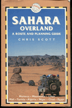 Scott, Chris: Sahara Overland - A route and planning Guide, 2000