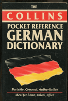 The Collins pocket reference German dictionary. Portable, compact, authoritative. Ideal for home, ..., 1989