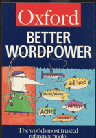 Oxford. Better wordpower. The worlds most trusted reference books, 1998