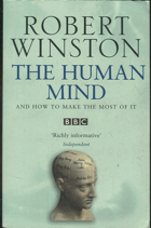 Winston, Robert: The human mind and how to make the most of it, 2007