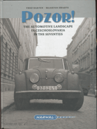 Barten, Theo: POZOR! The automotive landscape in Czechoslovakia in the seventies, 2018