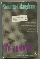 Maugham, W. Somerset: To Ansigter - DÁNSKY, 1961