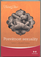 Odier, Daniel: Posvátnost sexuality - Setkání s absolutní láskou - Tantric quest - an encounter with absolute ..., 2015