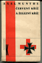 Munthe, Axel: Červený kříž a Železný kříž - The Red cross and Iron cross - OBÁLKA TOYEN, 1934