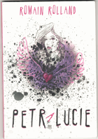 Rolland, Romain: Petr a Lucie, 2015