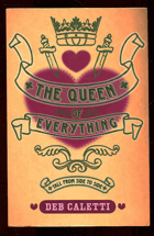 Caletti, Deb: The queen of everything : tall from side to side, 2006