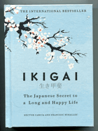 García, Héctor: Ikigai - The Japanese secret to a Long and Happy Life, 2017