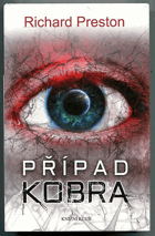 Preston, Richard: Případ Kobra, 2013