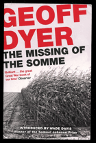 Dyer, Geoff: The Missing of the Somme, 2016