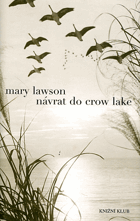 Lawson, Mary: Návrat do Crow Lake, 2008
