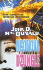 MacDonald, John D: Neonová džungle, 2001