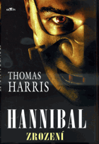 Harris, Thomas: Hannibal - zrození, 2007