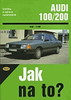 Etzold, H. R.: Audi 100/200 - jak na to?, 2000