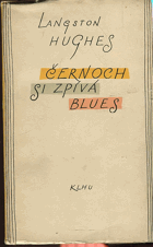Hughes, Langston: Černoch si zpívá blues, 1957