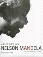 Roger Friedman: Aan de zijde van Nelson Mandela - From black and white to full colour - holandsky, 2016