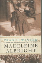 Albright, Madeleine Korbel: Prague winter - a personal story of remembrance and war, 1937-1948, 2012