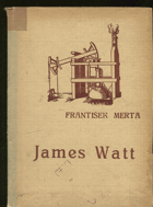 Merta, František: James Watt : 1736-1819, 1936