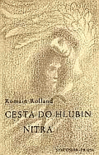 Rolland, Romain: Cesta do hlubin nitra