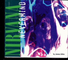 Adler,James: Nirvana Neverlmind, 1997